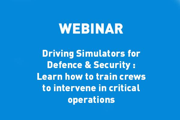 ECA-GROUP-WEBINAR-VIGNETTE-Driving Simulators for Defence & Security - Learn how to train crews to intervene in critical operations.jpg