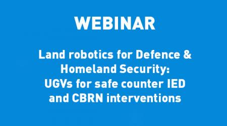 ECA-GROUP-WEBINAR-VIGNETTE-Land robotics for Defence & Homeland Security-UGVs for safe counter IED and CBRN interventions