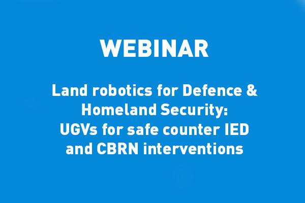 ECA-GROUP-WEBINAR-VIGNETTE-Land robotics for Defence & Homeland Security-UGVs for safe counter IED and CBRN interventions.jpg