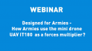 ECA-GROUP-WEBINAR-VIGNETTE- UAV IT180 as land forces multiplier operating in harsh environments