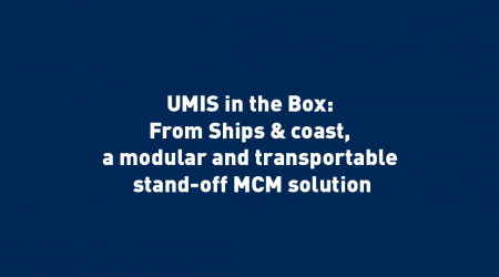 WEBINAR - 16 Feb .2021 - UMIS in the Box: From Ships & coast, a modular and transportable stand-off MCM solution